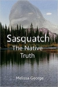 Sasquatch The Native Truth